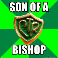 Mormon# Meme - son of a bishop - Hope he said that clearly! #Lds #funny