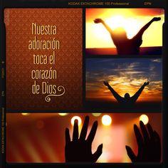 Nuestra #Adoración toca el #Corazon de #Dios