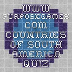 www.purposegames.com  Countries of South America  quiz