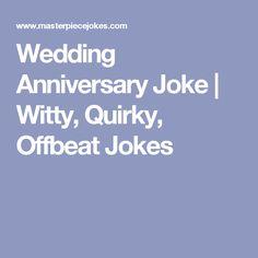 Wedding Anniversary Joke | Witty, Quirky, Offbeat Jokes