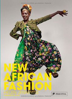 New African Fashion by Helen Jennings gives a brief history of style and beauty from Africa and profiles the best contemporary designers, models and photographers working today.