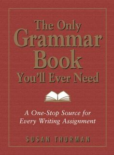 The Only Grammar Book You'll Ever Need: A One-Stop Source for Every Writing Assignment, http://www.amazon.com/dp/1580628559/ref=cm_sw_r_pi_awdm_ArKkwb0W6GD20