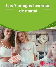 Las 7 #amigas favoritas de mamá   #Aprender a ser #madres es un #proceso largo y complicado, por eso toda mamá tiene algunas amigas favoritas que le ayudan a desenvolverse en su #rol