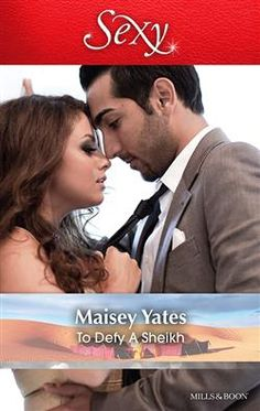 Mills & Boon™: To Defy A Sheikh by Maisey Yates
