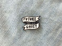 """Dark Humor """"Future Ghost"""" Banner Black and White Banner Hat Pin, Morbid gift spooky illustrated pendant"""
