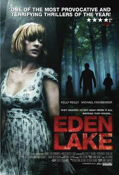 Directed by James Watkins.  With Kelly Reilly, Michael Fassbender, Tara Ellis, Jack O'Connell. Refusing to let anything spoil their romantic weekend break, a young couple confront a gang of loutish youths with terrifyingly brutal consequences.