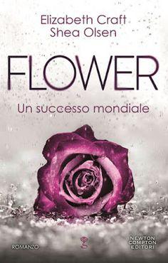 Leggere Romanticamente e Fantasy: Anteprima: FLOWER di Elizabeth Craft, Shea Olsen