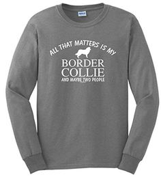 Dog Lover Gifts Border Collie That's All That Matters Two People Long Sleeve T-Shirt Medium SpGry  #Border #Collie #Gifts #long #Lover #Matters #Medium #People #Sleeve #SpGry #That's #TShirt From BorderCollies.xyz. Click through for more!