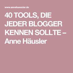 40 TOOLS, DIE JEDER BLOGGER KENNEN SOLLTE – Anne Häusler
