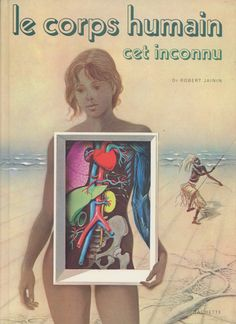 Pierre Probst - Le corps humain cet inconnu, dr R. Jainin, Hachette, 1975
