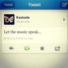 I will never ask you to make some noise. Let the music speak