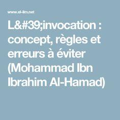 L'invocation : concept, règles et erreurs à éviter (Mohammad Ibn Ibrahim Al-Hamad)