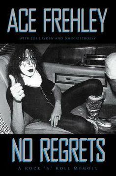 """""""No Regrets: A Rock'n'Roll Memoir""""  by Ace Frehley, Joe Layden, John Ostrosky"""
