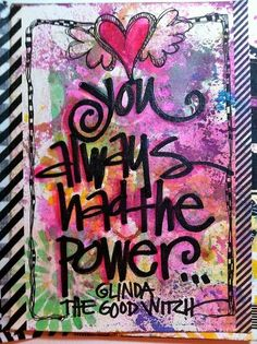 YOU ALWAYS HAD THE POWER...GLINDA, THE GOOD WITCH