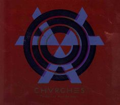 Chvrches - The Bones Of What You Believe, Grey