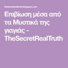 Επιβίωση μέσα από τα Μυστικά της γιαγιάς - TheSecretRealTruth Remedies, Cleaning, Tips, Blog, Home Remedies, Blogging, Home Cleaning, Counseling