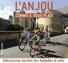 Balades en Anjou - A VTT, à cheval, à pied, à vélo ou sur l'eau