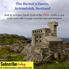 The Hermit's Castle, #Achmelvich, #Scotland  Built by architect David Scott in the 1950s. Inside is one small room with a single concrete bed and fireplace