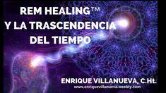 REM Healing y La Trascendencia del Tiempo