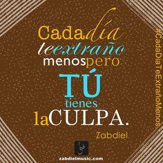 Quote│Citas - #Quote - #Citas - #Frases #Zabdiel Cada día te extraño menos
