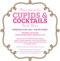 Join us on Tuesday, February 10th from 6:00 to 8:00 pm for Cupids & Cocktails! R.S.V.P with your name and wedding date to heather.burrow@wedding101.net. #w101nashville #cupidsandcocktails #brideevents #nashvilleweddings #weddingplanning