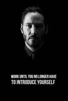 Work until you no longer have to introduce yourself #truethat