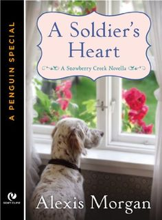 A Soldier\'s Heart: A Snowberry Creek Novella (A Penguin Special from Signet Eclipse)