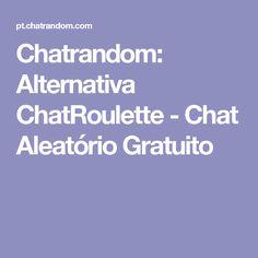 Chatrandom: Alternativa ChatRoulette - Chat Aleatório Gratuito