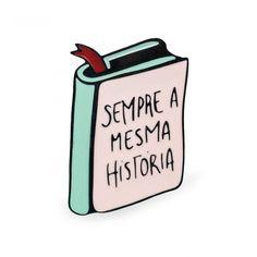 PIN MESMA HISTORIA