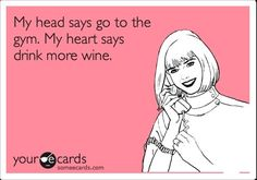 Replace drink wine with eat sugar and you've got my daily dilemma...