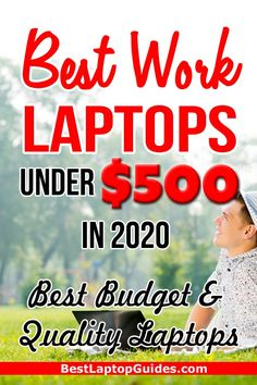 Best Work Laptops Under $500 in 2020. Best Budget and Quality Laptops