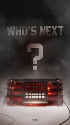 YG Ent. releases even more specific 'Who's Next?' poster as bomb ticks down to explosion-----------------Not Long Now to Wait-----------