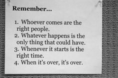 remember whoever comes are the right people