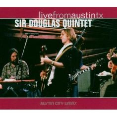 Live From Austin Texas (Dig). Another classic Live From Austin, Texas CD pulled from the vaults of the award winning Austin City Limits TV show. The Sir Douglas Quintet featuring the amazing Doug Sahm rock the house with their classic hits Mendocino, 96 Tears and She's About A Mover. Also available on DVD.