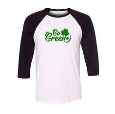 Go Green On Baseball Raglan Shirt St Patricks Day Shirt #stpatricksday #shirts #saintpatricksday #baseballtee #womensfashion #irish #shamrock #goinggreen