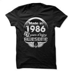 Made in 1986 - 29 Years of Being Awesome - #blue shirt #tee trinken. SIMILAR ITEMS => https://www.sunfrog.com/Birth-Years/Made-in-1986--29-Years-of-Being-Awesome-22766129-Guys.html?68278