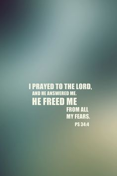 Psalm 34:4...More at http://beliefpics.christianpost.com/