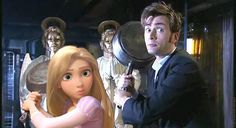 David Tennant in Places he shouldn't be - More like RAPUNZEL in places SHE shouldn't be!