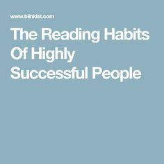 The Reading Habits Of Highly Successful People