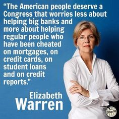 VOTE the GOP OUT!   GO ELIZABETH*   And what she is saying,is also applicable for the Netherlands and many other countries as well!