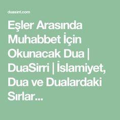 Eşler Arasında Muhabbet İçin Okunacak Dua   DuaSirri   İslamiyet, Dua ve Dualardaki Sırlar...