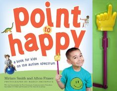 Point to Happy: For Children on the Autism Spectrum by Miriam Smith.