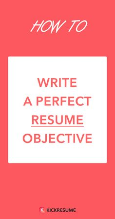 How to Write a Perfect Resume Objective (Examples Included) Resume Tips No Experience, Resume Advice, Resume Writing Tips, My Resume, Best Resume, Resume Ideas, Sample Resume, Resume Objective Statement