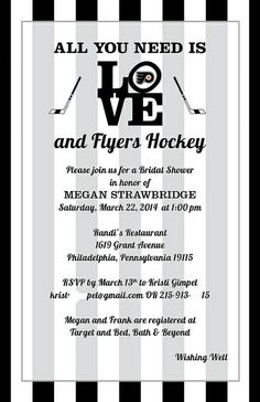 Sports/Hockey Theme ALL YOU NEED IS LOVE and Flyers Hockey Half sheet / size to fit into silver envelopes black and white stripes with transparent overlay LOVE statue and team logo flanked by hockey sticks Hockey Wedding, Sports Wedding, Philadelphia Flyers, Philadelphia Wedding, Sports Couples, Flyers Hockey, Couple Shower, Wedding Paper, Bridal Shower Invitations