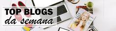 Feliz demais por estar entre os 4 TOP BLOGS mais uma vez! | Top Blogs da Semana - 04 a 10 de Novembro