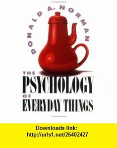 The Psychology of Everyday Things Donald A. Norman, VG ,   ,  , ASIN: B000HVS5DG , tutorials , pdf , ebook , torrent , downloads , rapidshare , filesonic , hotfile , megaupload , fileserve