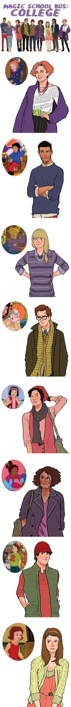 College aged Magic School Bus characters…I really LOVED watching The Magic School Bus
