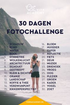 30 dagen challenge fotografie: daag jezelf uit en maak een maand lang iedere dag… 30 day challenge photography: challenge yourself and take a picture of this list every day for a month.