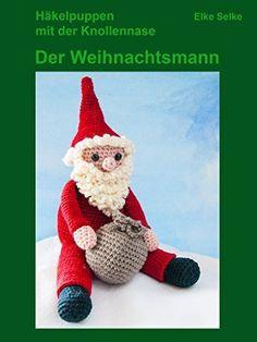 Häkelpuppen mit der Knollennase - Der Weihnachtsmann, http://www.amazon.de/dp/B016V53AEA/ref=cm_sw_r_pi_awdl_N73kwb0BFW8W1