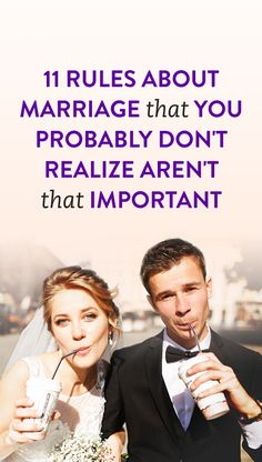 11 Rules About Marriage That You Probably Don't Realize Aren't That Important